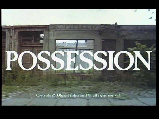 『ポゼッション』(1981)